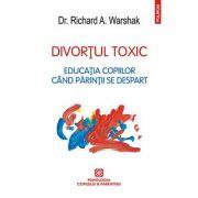 Divortul toxic. Educatia copiilor cînd parintii se despart