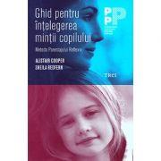 Ghid pentru întelegerea mintii copilului