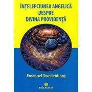 Întelepciunea angelica despre divina providenta