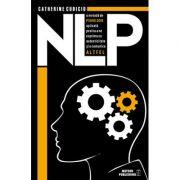NLP - o metoda de psihologie aplicata pentru a ne exprima cu autenticitate si a comunica altfel