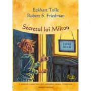 Secretul lui Milton. O aventura a cunoasterii prin intermediul puterii Prezentului