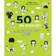 50 de exercitii ca sa gândesti mereu pozitiv