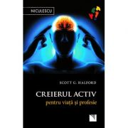 Creierul activ - pentru viata si profesie