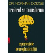 Creierul se transforma - experientele neuroplasticitatii
