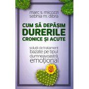 Cum sa depasim durerile cronice si acute