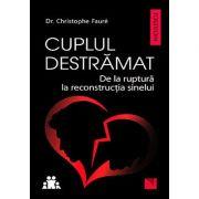 Cuplul destramat - de la ruptura la reconstructia sinelui