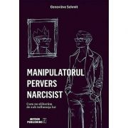 Manipulatorul pervers narcisist