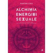 Alchimia energiei sexuale - Mantak Chia