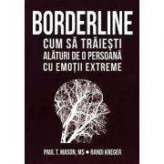 Borderline - cum sa traiesti alaturi de o persoana cu emotii extreme