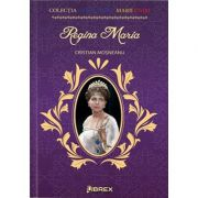 Regina Maria (Colectia Centenarul Marii Uniri)