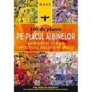100 de plante pe placul albinelor. Ghid foto-color. Potential melifer pe specii