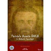 Parintele Arsenie Boca în arhivele securitatii. Vol. 3. Alungarea din monahism, calomniile si filajul. Bucuresti - Draganescu (1960-1989) - Sinaia