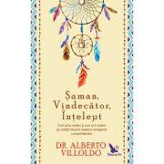 Saman, Vindecator, Întelept. Cum sa te vindeci si cum sa îi vindeci pe ceilalti folosind medicina energetica a amerindienilor