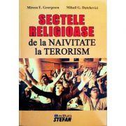Sectele religioase. De la naivitate la terorism