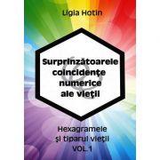Surprinzatoarele coincidente numerice ale vietii (vol 1). Hexagramele si tiparul vietii