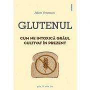 Glutenul. Cum ne intoxica graul cultivat in prezent