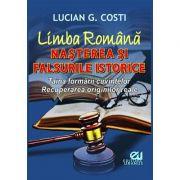 Limba romana. Nasterea si falsurile istorice