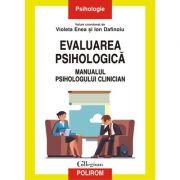 Evaluarea psihologică. Manualul psihologului clinician
