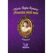 Povestea vietii mele (2 vol.) - Maria Regina Romaniei