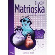 Efectul Matrioska. Detoxifierea mintii si a sufletului