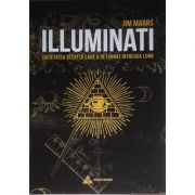 Illuminati, societatea secreta care a deturnat intreaga lume