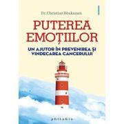 Puterea emoțiilor. Un ajutor în prevenirea şi vindecarea cancerului