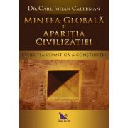 Mintea globala si aparitia civilizatiei. Evolutia cuantica a constiintei