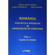Romania rascrucea spionilor si ratacitilor in comunism (vol. 1). Valuri de spioni