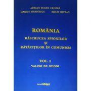 Romania rascrucea spionilor si ratacitilor in comunism (vol. 1). Valuri de spioni