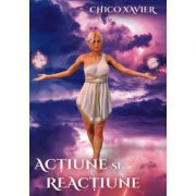 Actiune si reactiune - Chico Xavier