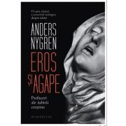 Eros și agape. Prefaceri ale iubirii crestine