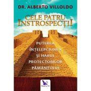 Cele patru introspecţii. Puterea, înţelepciunea şi harul Protectorilor Pământului