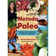 Metoda Paleo. Combate bolile autoimune şi vindecă-ţi organismul