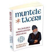 Muntele tacerii. In cautarea spiritualitatii ortodoxe