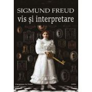 Vis si interpretare - Sigmund Freud
