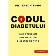 Codul diabetului. Cum prevenim sau vindecăm diabetul de tip 2