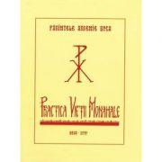 Practica vietii monahale - Arsenie Boca