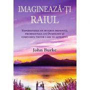 Imaginează-ţi raiul. Experienţele de moarte iminentă, promisiunile lui Dumnezeu şi uimitorul viitor care te aşteaptă