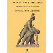 Mitul ca izvor al istoriei. Tratat de istoriografie vol. 2