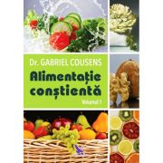 Alimentația conștientă (2 vol) - dr. Gabriel Cousens