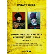 Istoria serviciilor secrete romanesti pana la 1944 (vol. 5)