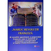 Marea revolutie franceza. O conspiratie a lojilor francmasonice