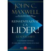 Reinventează-te ca lider! - John C. Maxwell