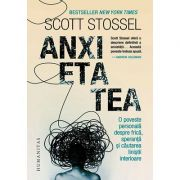 Anxietatea. O poveste personală despre frică, speranță și căutarea liniștii interioare