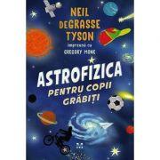 Astrofizica pentru copii grăbiți