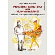 Perverșii narcisici sau violența invizibilă