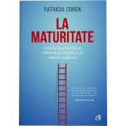 La maturitate - Patricia Cohen