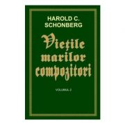 Vietile marilor compozitori (2 volume)
