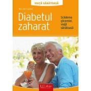 Diabetul zaharat. Scaderea glicemiei, viata sanatoasa