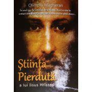 Stiinta pierduta a lui Iisus Hristos